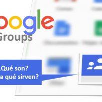 Google Groups. ¿Qué son? ¿para qué sirven? Casos de uso
