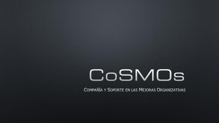 CoSMOs (Compañía y Soporte para las Mejoras Organizativas)
