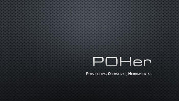 POHer© (Perspectiva, Operativas y Herramientas)